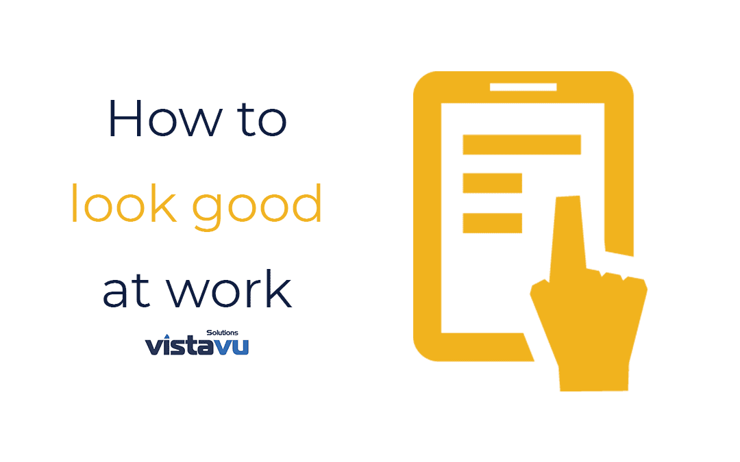 How to Look Good at Work