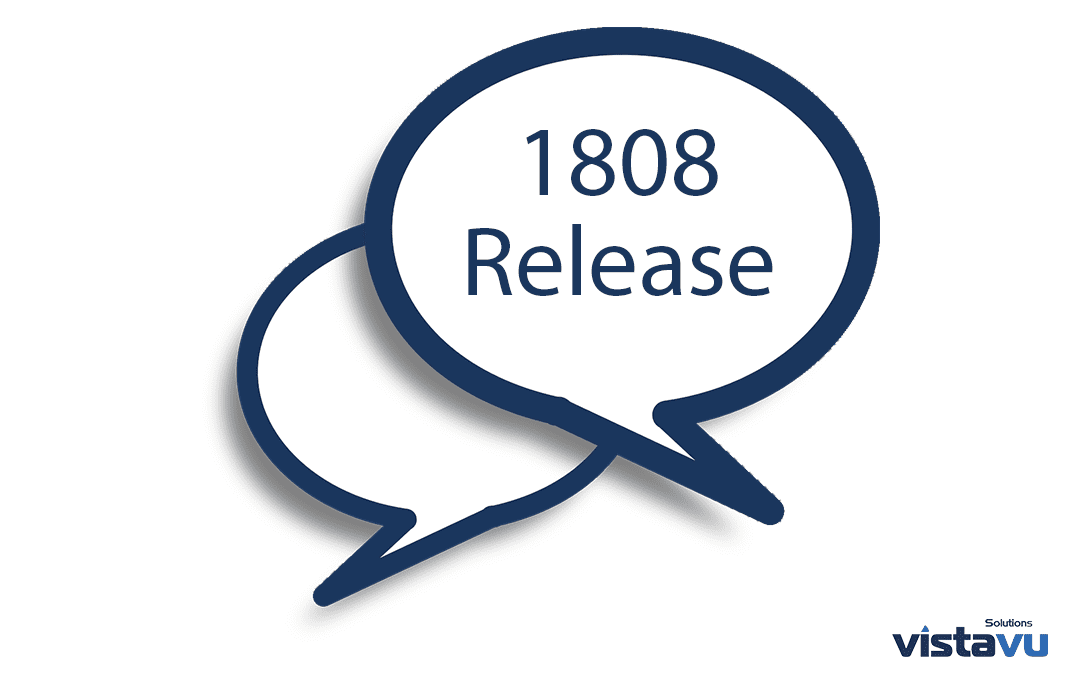VistaVu's Consultants Pick their Top 1808 Release Features