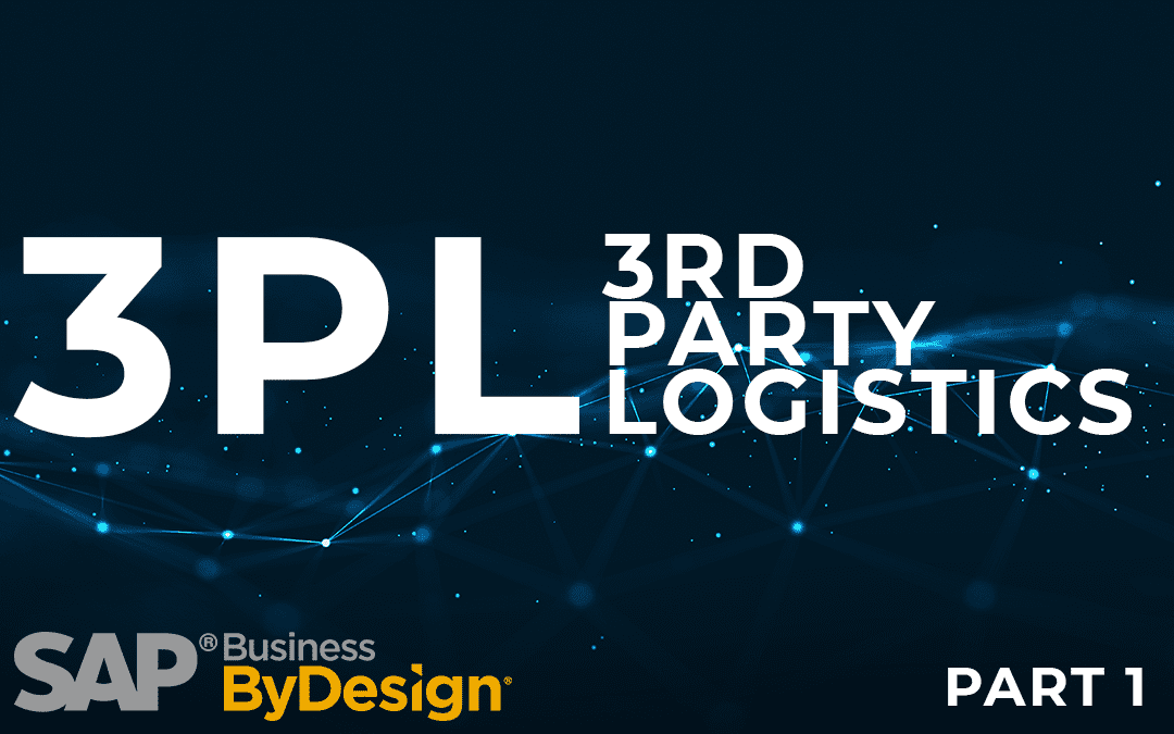 Part One: Third Party Logistics (3PL) in SAP Business ByDesign
