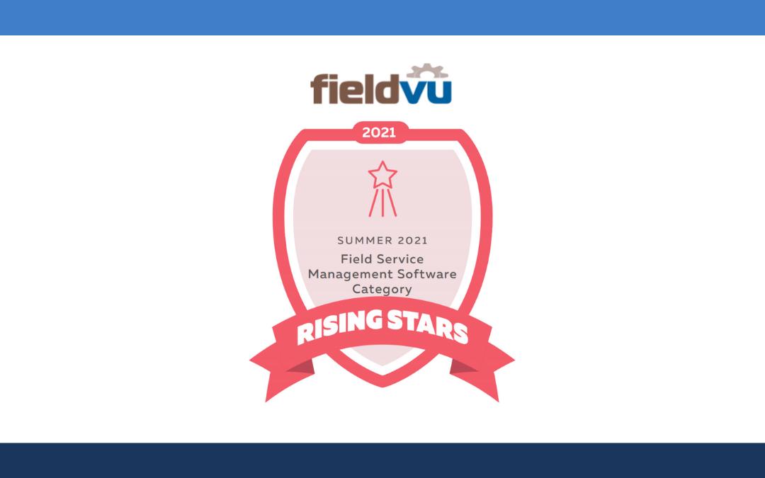 FieldVu Named as Rising Star in Field Service Management Summer 2021 Report
